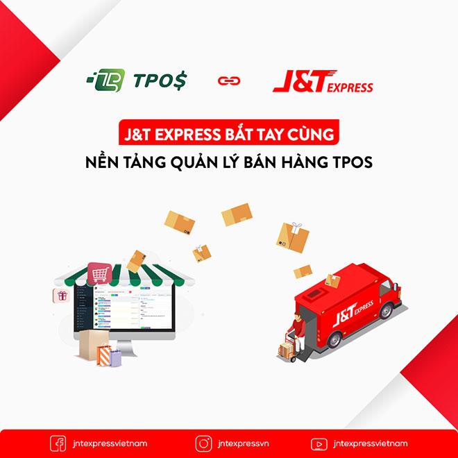 """Chuyển phát nhanh J&T Express """"bắt tay"""" cùng nền tảng quản lý bán hàng TPos - 1"""