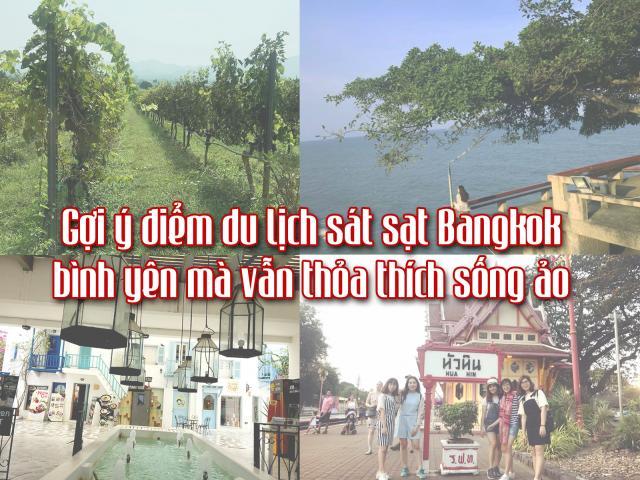 Du lịch - Gợi ý điểm du lịch sát sạt Bangkok, bình yên mà vẫn thỏa thích sống ảo