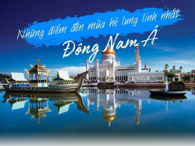 Du lịch - Những điểm đến mùa hè lung linh nhất Đông Nam Á, bạn không thể bỏ qua