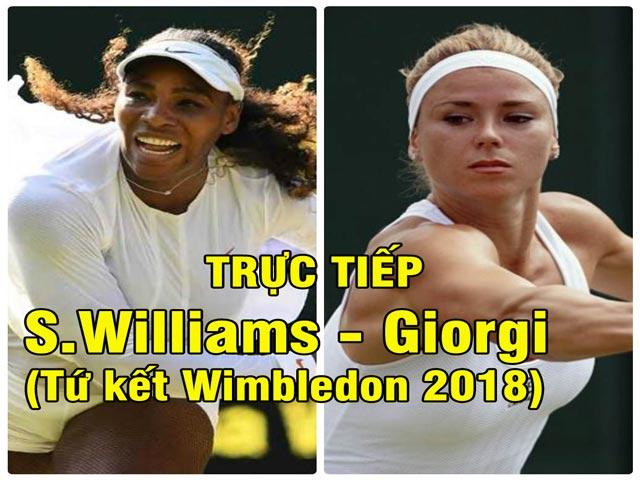 Trực tiếp Serena - Camila Giorgi: Ngược dòng vất vả (Tứ kết Wimbledon)(KT)
