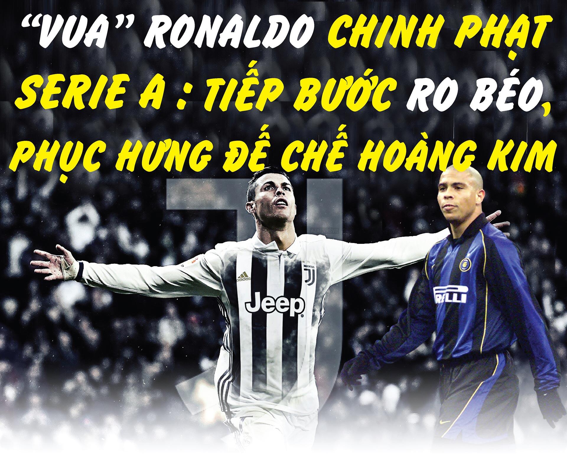 """""""Vua"""" Ronaldo chinh phạt Serie A: Tiếp bước Ro béo, phục hưng đế chế hoàng kim - 1"""