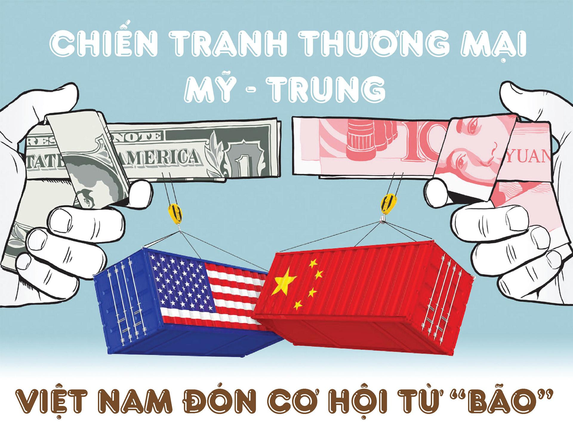 """Chiến tranh thương mại Mỹ - Trung: Việt Nam đón cơ hội từ """"bão"""" - 1"""