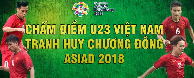 Chấm điểm U23 Việt Nam ASIAD: Văn Quyết so kè Văn Toàn, Minh Vương - 1