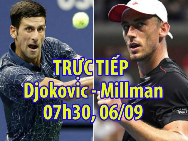 Trực tiếp tennis Djokovic - Millman: Trả nợ cho Federer, hù dọa Nadal (tứ kết US Open)