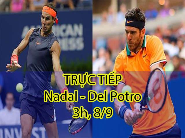 TRỰC TIẾP Nadal – Del Potro: Nadal phải bỏ cuộc (KT)
