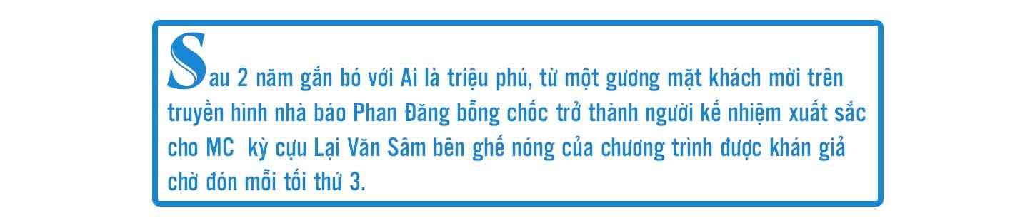 MC Phan Đăng: Những ngày không ghi hình Ai là triệu phú, tôi thấy nhớ! - 2
