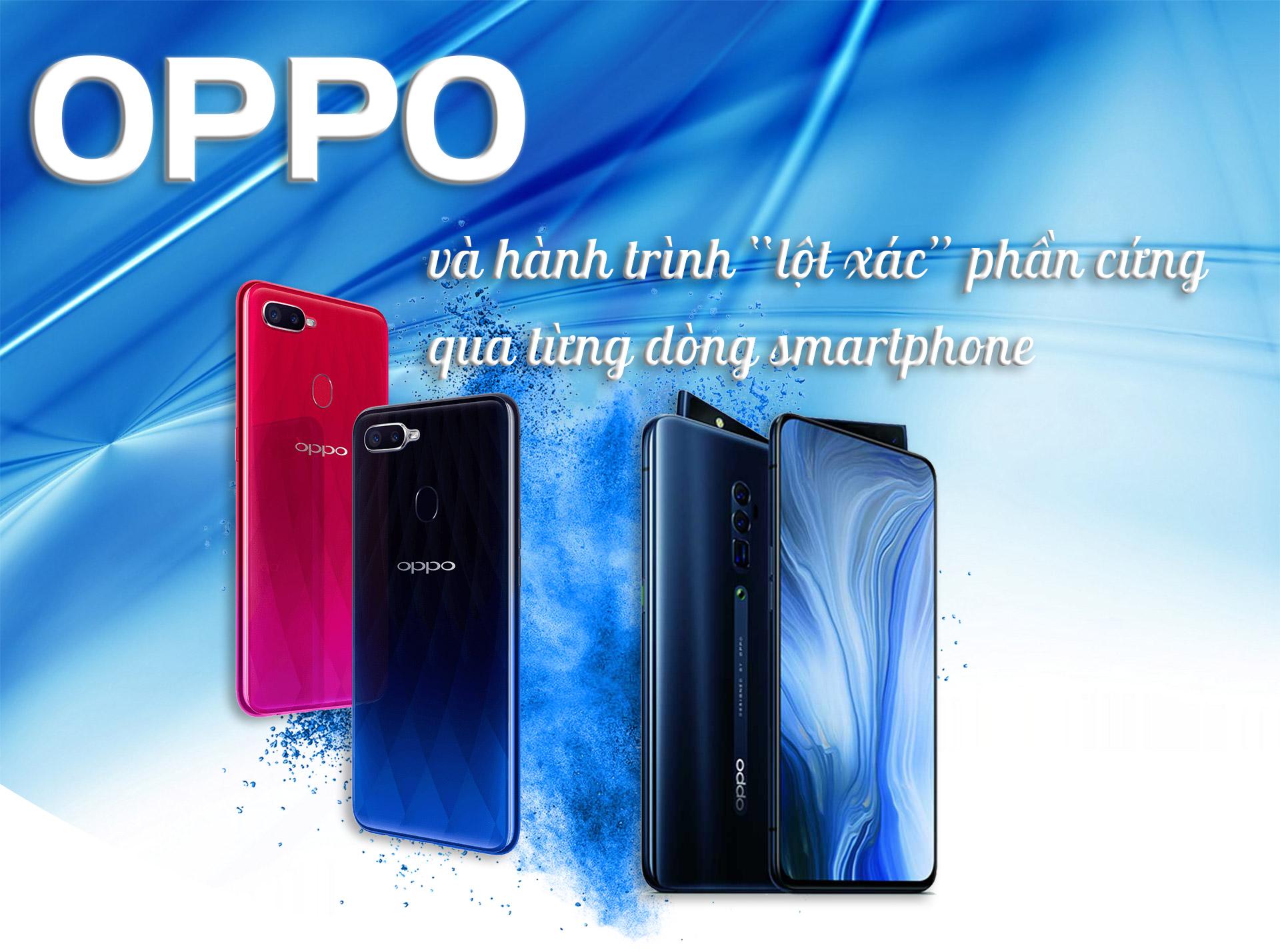 """OPPO và hành trình """"lột xác"""" phần cứng qua từng dòng smartphone - 1"""
