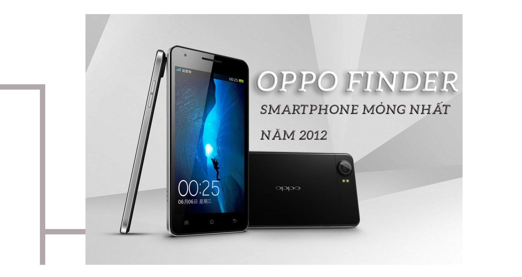 """OPPO và hành trình """"lột xác"""" phần cứng qua từng dòng smartphone - 7"""
