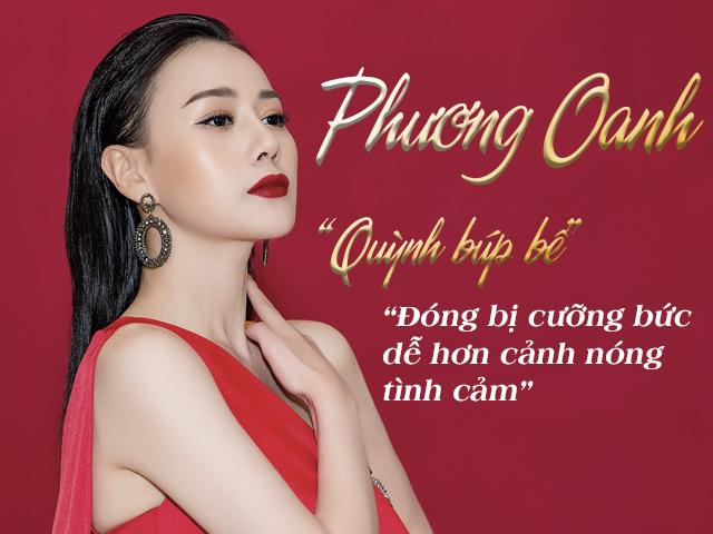 """Phương Oanh """"Quỳnh búp bê"""": Đóng bị cưỡng bức dễ hơn cảnh nóng tình cảm"""