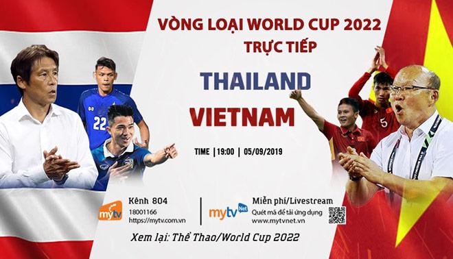 Vòng loại World Cup 2022: MyTV phát sóng trực tiếp trận Thái Lan - Việt Nam ngày 5/9 - 1