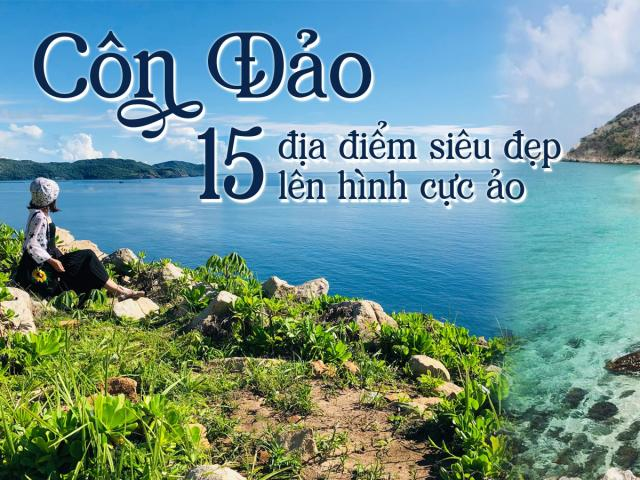 Du lịch - Điểm danh 15 địa điểm siêu đẹp ở Côn Đảo lên hình cực ảo