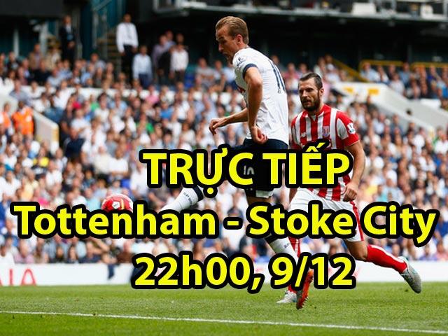 TRỰC TIẾP bóng đá Tottenham - Stoke City: Chờ Harry Kane khơi nguồn chiến thắng
