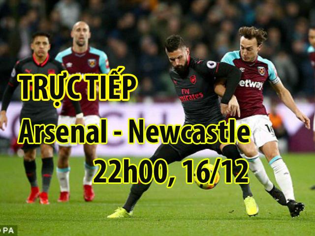 """TRỰC TIẾP bóng đá Arsenal - Newcastle: """"Pháo thủ"""" quyết sửa sai"""