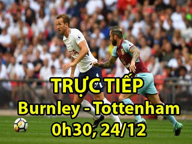 TRỰC TIẾP bóng đá Burnley - Tottenham: Khó cho Harry Kane và đồng đội