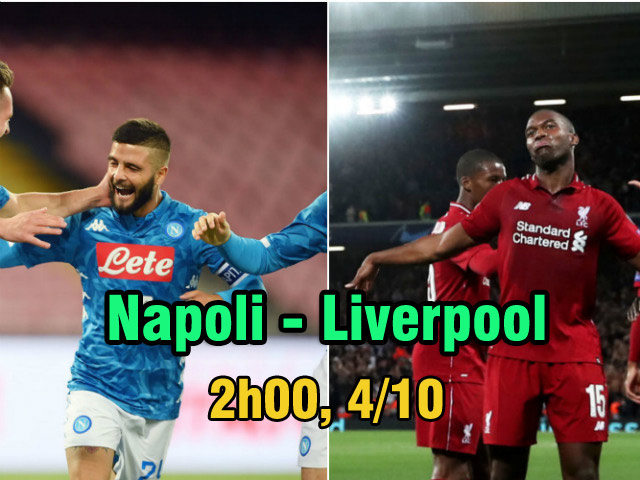 Napoli – Liverpool: Tìm lại niềm vui chạy đà đại chiến Man City