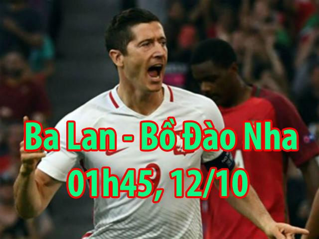 """Ba Lan - Bồ Đào Nha: """"Đại bàng"""" Lewandowski dọa đàn em Ronaldo"""