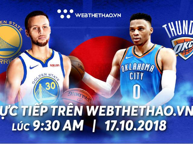 Khai hội NBA 2018/2019: Rực lửa Golden State Warriors đấu Oklahoma City Thunder