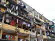 """Hà Nội xin cơ chế """"đặc biệt"""" khi cải tạo chung cư cũ"""