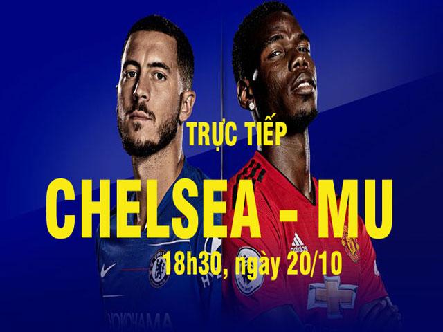 Trực tiếp bóng đá Chelsea - MU: Chuyên gia sợ Sarri & nghệ thuật giữa giờ