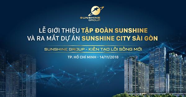 Ngày 14/11, Sunshine Group sẽ chính thức ra mắt tại Sài Gòn - 1