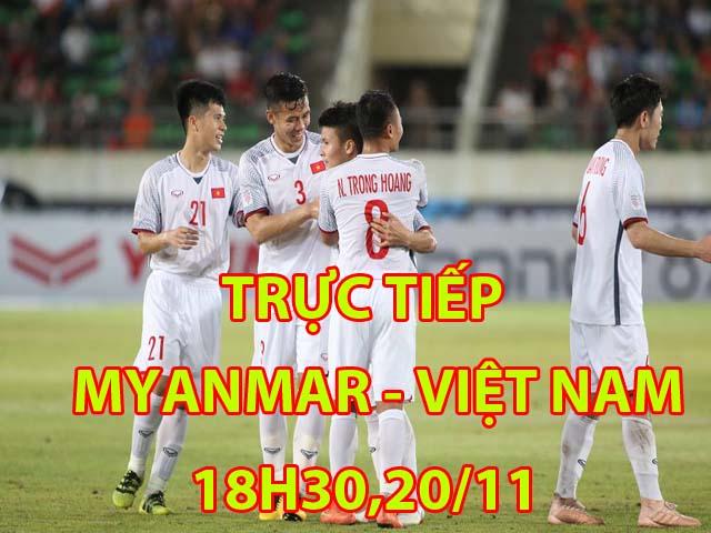 Trực tiếp bóng đá Myanmar - Việt Nam: Văn Quyết trở lại, Văn Đức thay Trọng Hoàng (AFF Cup)