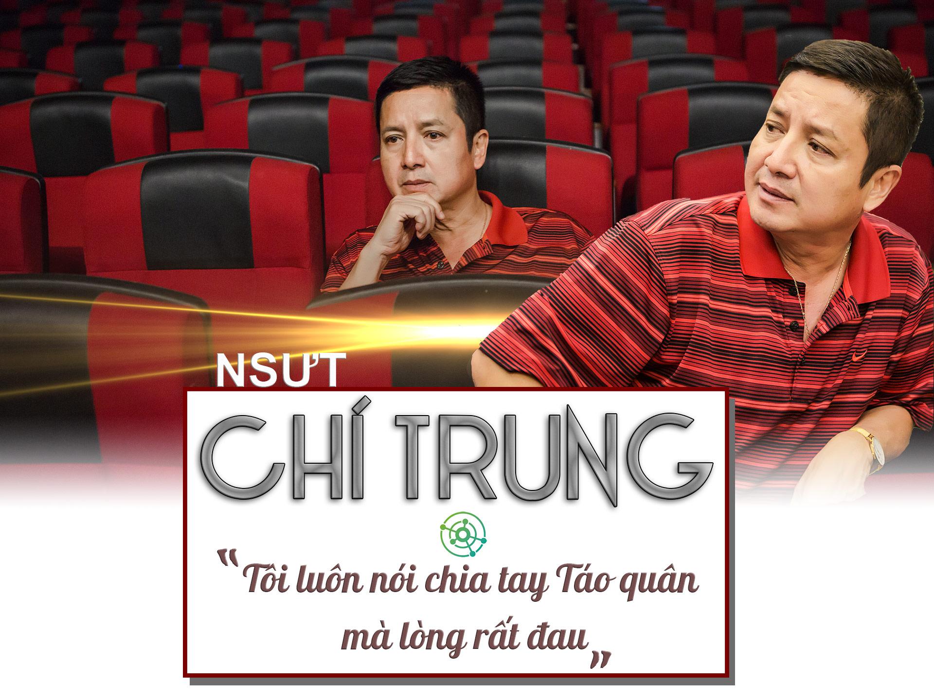 """NSƯT Chí Trung: """"Tôi luôn nói chia tay Táo quân mà lòng rất đau!"""" - 1"""