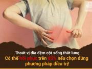 Tin tức sức khỏe - Cách chữa thoát vị đĩa đệm cột sống thắt lưng giúp chấm dứt cơn đau, ngừa tái phát