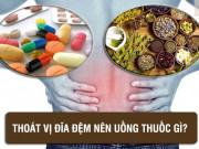 Tin tức sức khỏe - Chuyên gia giải đáp: Thoát vị đĩa đệm uống thuốc gì để giảm đau, phục hồi vận động?