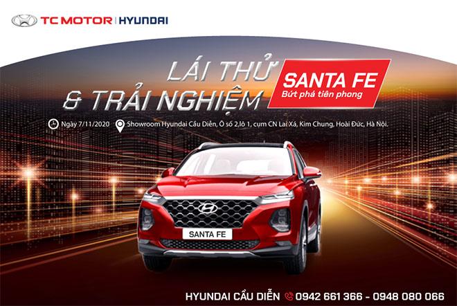 """Chào đón chương trình """"lái thử và trải nghiệm Hyundai Santafe"""" tại Hyundai Cầu Diễn - 1"""