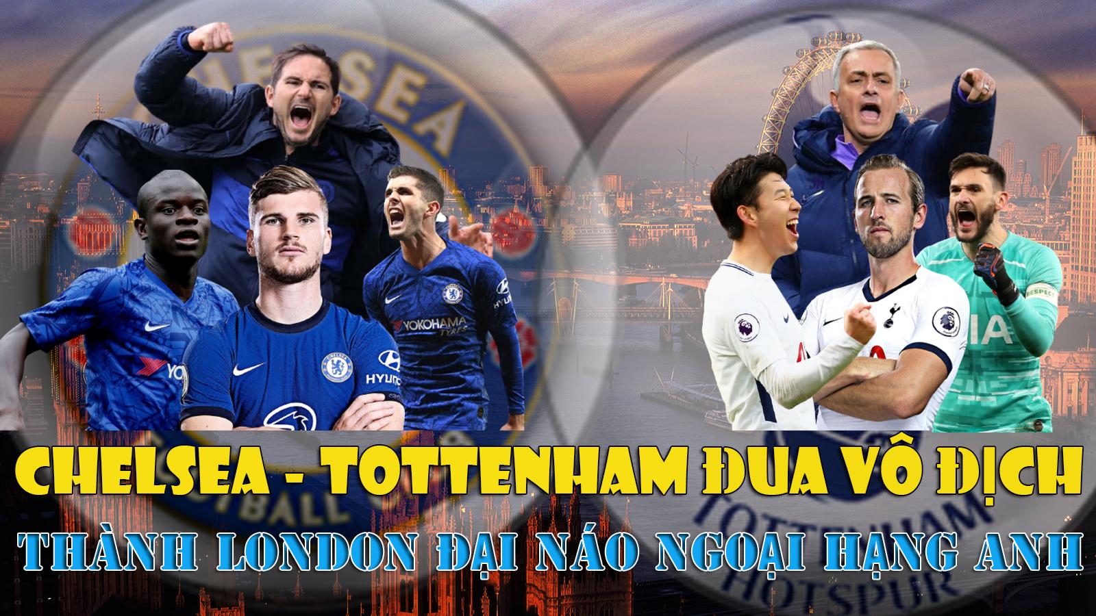 Chelsea – Tottenham đua vô địch: Thành London đại náo Ngoại hạng Anh - 1