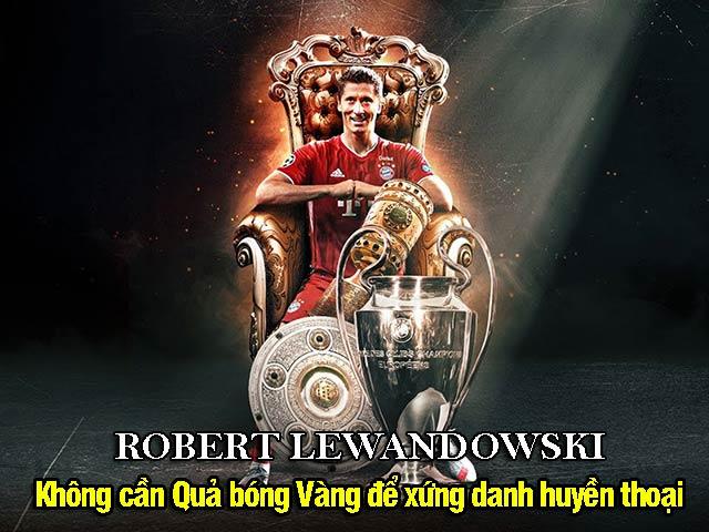 Bóng đá - Lewandowski - Không cần Quả bóng Vàng để xứng danh huyền thoại