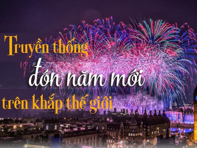 """Du lịch - Những truyền thống đón năm mới siêu """"dị"""" trên khắp thế giới"""