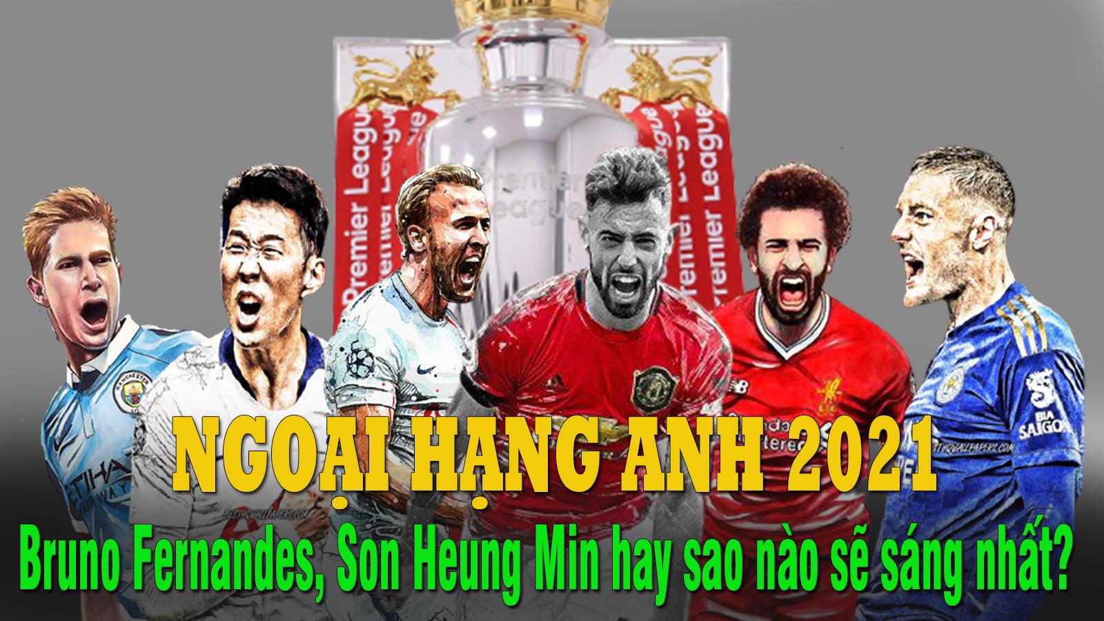 Ngoại hạng Anh 2021: Bruno Fernandes, Son Heung Min hay ai sẽ sáng nhất? - 1